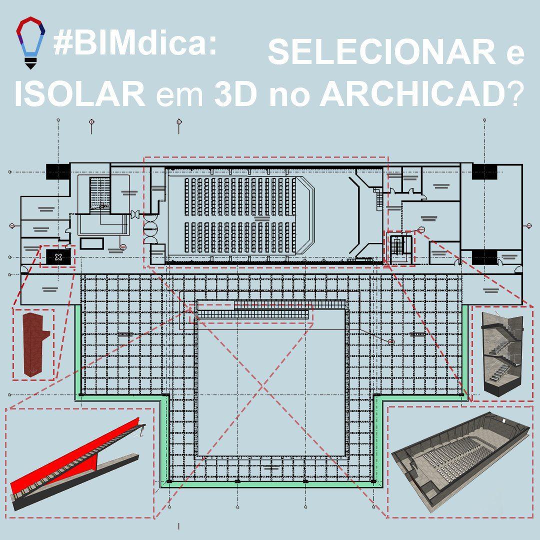 Fonte: SpBIM | Archicad | Selecionar e isolar em 3D no Archicad | Figura 1