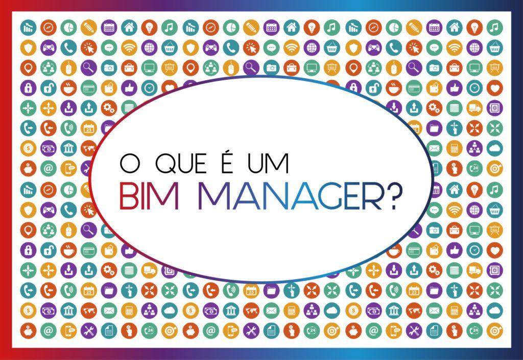 O que é um BIM Manager