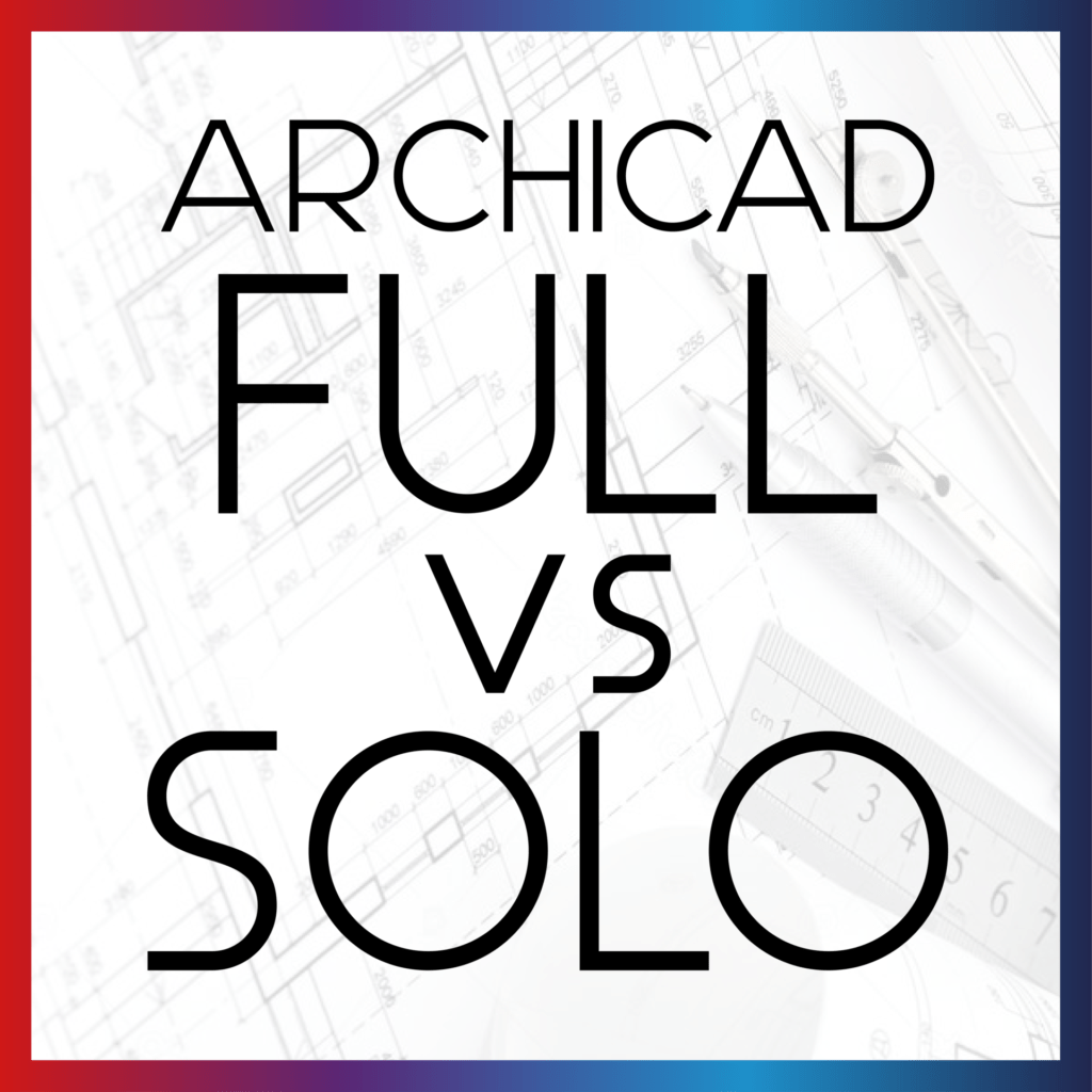 archicad full vs solo