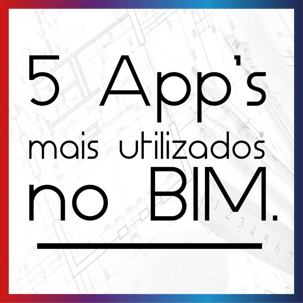 Apps mais utilizados no BIM